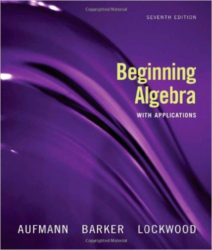 Book Cover for Beginning Algebra With Applications (7th Edition, Richard N. Aufmann)